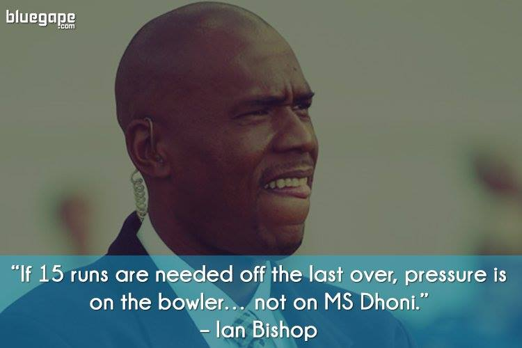 Ian-Bishop-Famous-Quote-Dhoni