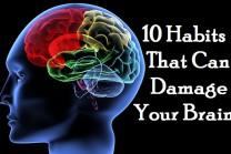 મગજને નુકસાન કરતી આ છે ૧૦ સૌથી મોટી ટેવો